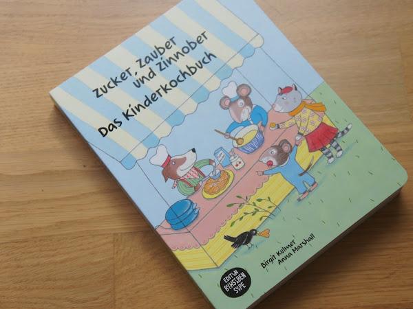 """Buchvorstellung: """"Zucker, Zauber und Zinnober: Das Kinderkochbuch"""""""