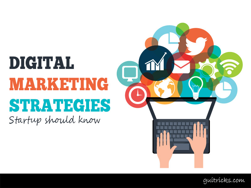 Digital Marketing Strategies Startups Should Know