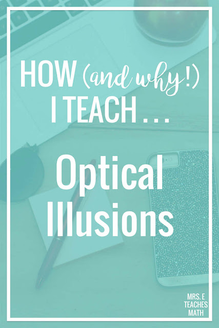 "Before teaching geometry proofs, I like to have my students look at optical illusions. This lesson is fun and helps students understand some of the underlying reasons ""why"" in high school geometry."