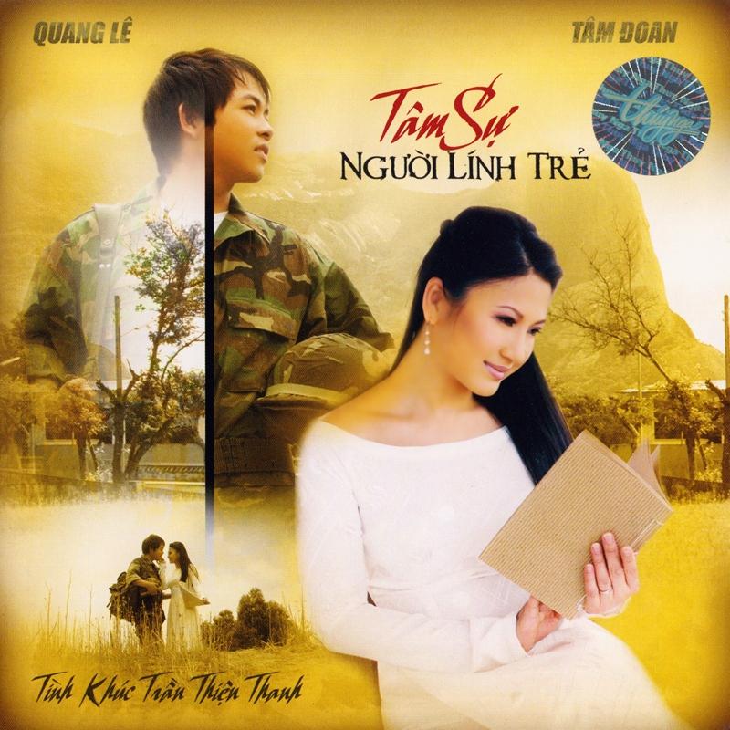 Thúy Nga CD411 - Quang Lê, Tâm Đoan - Tâm Sự Người Lính Trẻ (NRG) + bìa scan mới