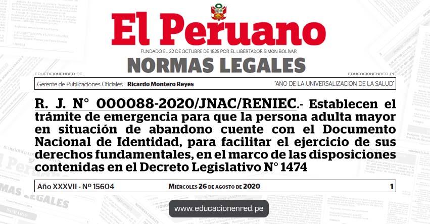 R. J. N° 000088-2020/JNAC/RENIEC.- Establecen el trámite de emergencia para que la persona adulta mayor en situación de abandono cuente con el Documento Nacional de Identidad, para facilitar el ejercicio de sus derechos fundamentales, en el marco de las disposiciones contenidas en el Decreto Legislativo N° 1474