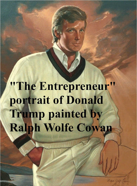 The Entrepreneur- portrait of Donald Trump painted by Ralph Wolfe Cowan.