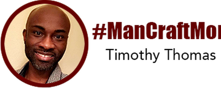 #ManCraftMonday - Timothy Thomas