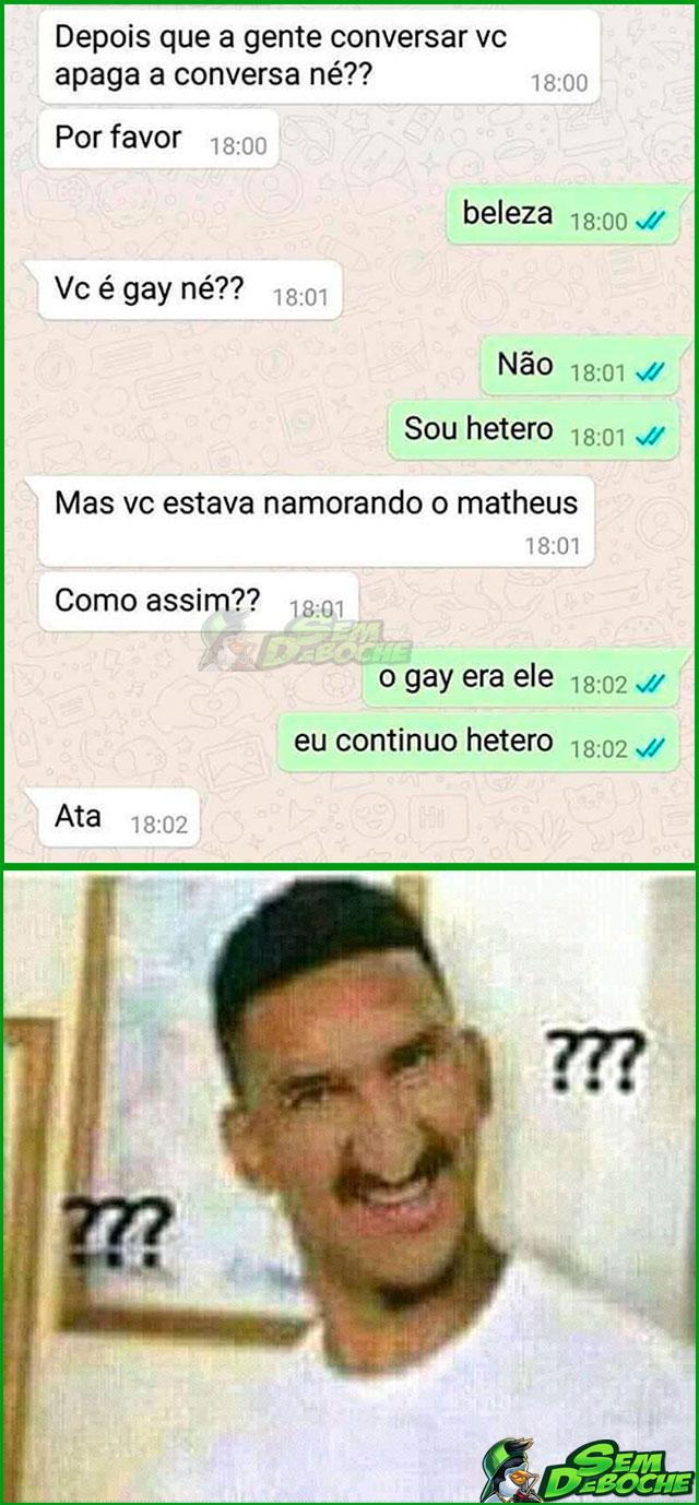 O GAY ERA ELE, EU CONTINUO HÉTERO