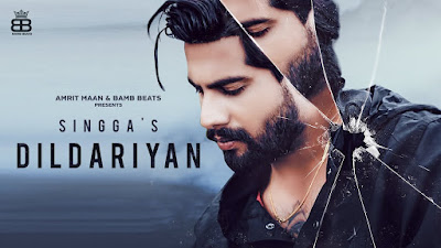 Presenting Dildariyan lyrics penned by Singga. New punjabi song Dildariyan is sung by Singga himself. Dildariyaan lyrics & music given by Gill Saab