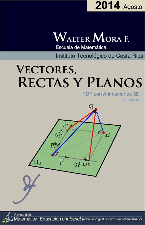 Vectores, Rectas y Planos – Walter Mora F. [2014]