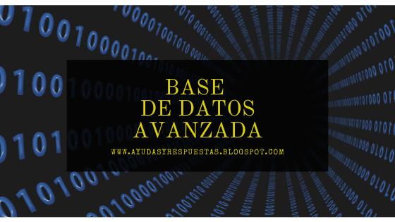 BASE DE DATOS AVANZADAS UNAD