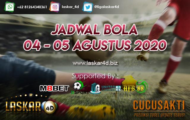 JADWAL BOLA JITU TANGGAL 04 - 05 AGUSTUS 2020