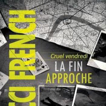 Cruel vendredi : La fin approche de Nicci French