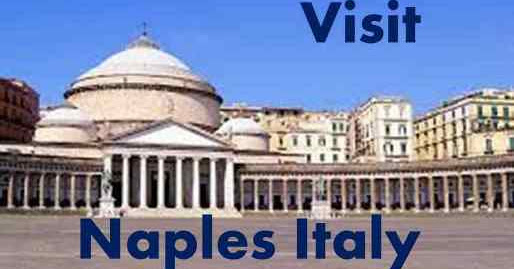 Visit Italy for Free at 10+ Popular Places in Naples ~ Popular Places to Visit in the World