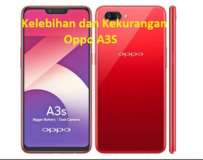 Kelebihan dan Kekurangan Oppo A3S yang harus di ketahui