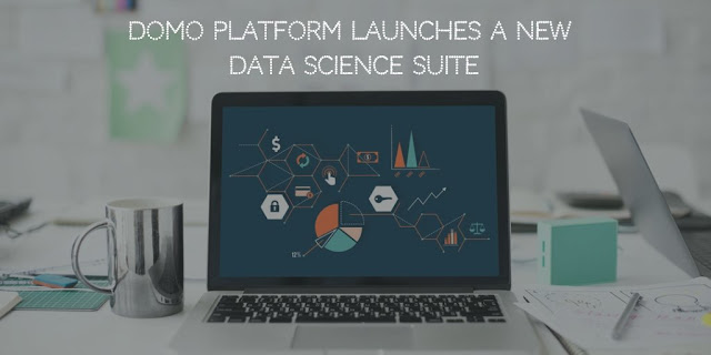 Domo Platform Launches a New Data Science Suite