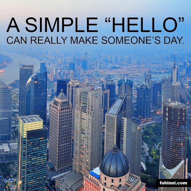 A Simple Hello Can Really Make Someone's Day