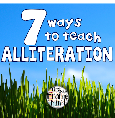 First Grade Frame of Mind: 7 Alliteration Lessons That are ...