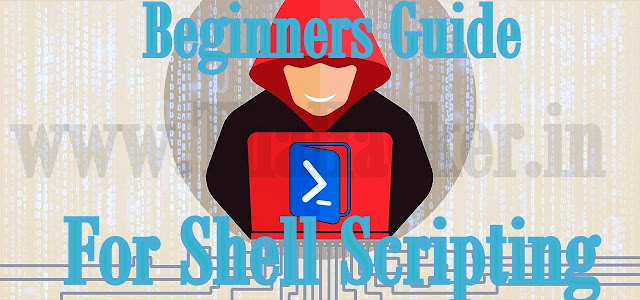 Beginners Guide For Shell Scripting - Get Started