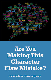 Are You Making This Character Flaw Mistake? by Janice Hardy for Fiction University