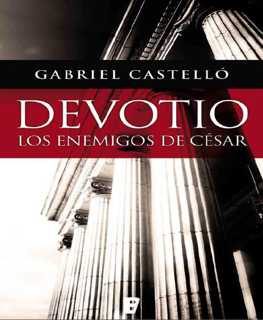 Devotio, Los enemigos de Cesar, Gabriel Castello Alonso