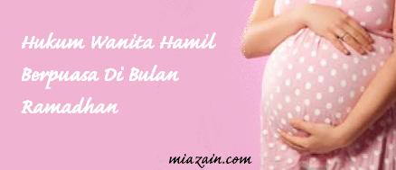 hukum ibu hamil berpuasa, wanita hamil berpuasa, hamil sambil berpuasa, risau anak dalam kandungan ketika berpuasa, tak larat nak berpuasa