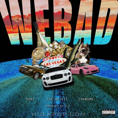 CHANGMO, The Quiett, Dok2 – We Bad (Prod by D.O) – Single