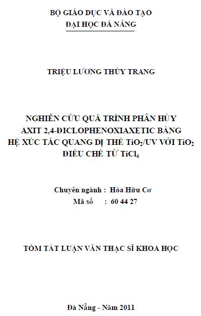 Nghiên cứu quá trình phân hủy axit 2,4-ddiclophenoxxiaxetic bằng hệ xúc tác quang dị thể TiO2/UV với TiO2 điều chế từ TiCl4