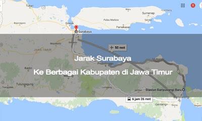 Jarak Kota Surabaya Ke Berbagai Kabupaten di Jawa Timur