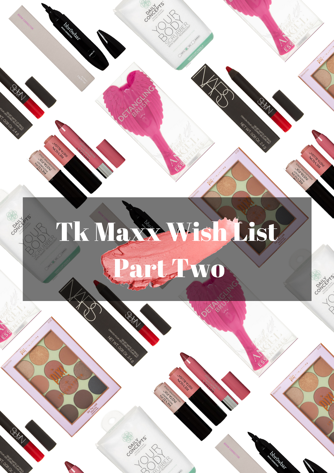 Tk Maxx Beauty Wish List Part Two | Beauty Obsessed