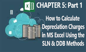 calculating depreciation charges -  SLN and DDB methods