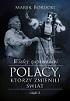 http://www.czytampopolsku.pl/2016/10/wielcy-zapomniani-polacy-ktorzy.html