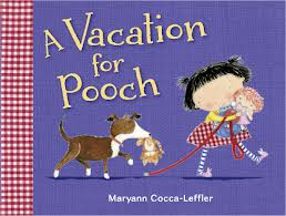 A Vacation for Pooch: A Picture Book