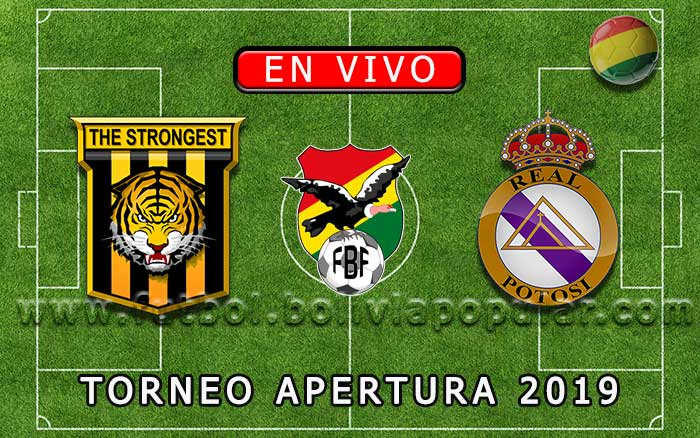 【En Vivo Online】The Strongest vs. Real Potosí - Torneo Apertura 2019