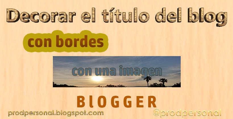 Decorar el título del blog con bordes con imágenes