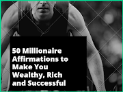 50 Millionaire Affirmations to Make You Wealthy, Rich and Successful :Positive Minds
