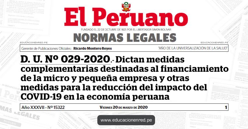 D. U. Nº 029-2020 - Dictan medidas complementarias destinadas al financiamiento de la micro y pequeña empresa y otras medidas para la reducción del impacto del COVID-19 en la economía peruana