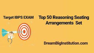 Top 50 Reasoning Seating Arrangement Problem Set- Dream Big Institution