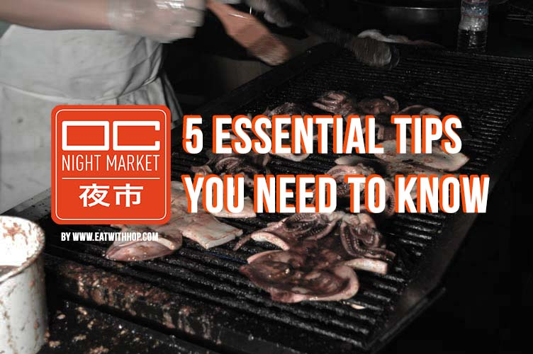 5 Essential Tips You Need To Know For 2018 OC Night Market in Costa Mesa