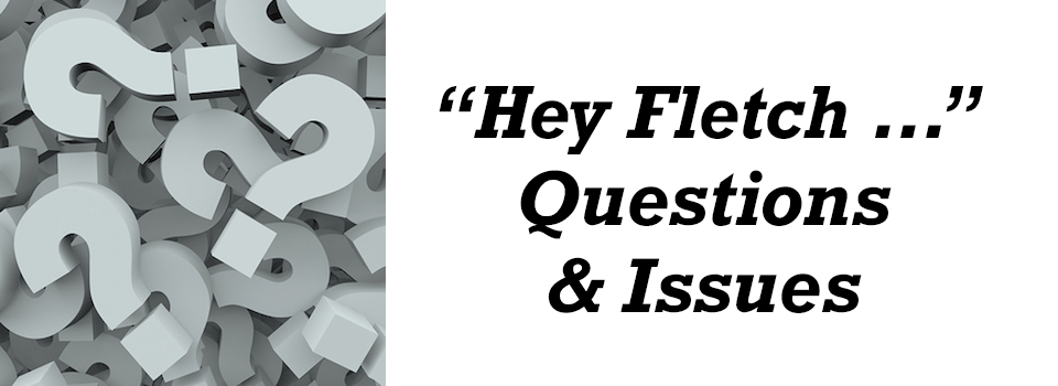 Hey Fletch! Questions and Issues from Churches