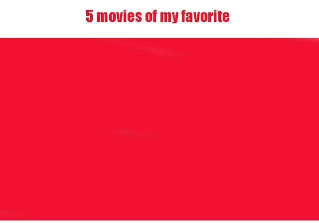 Five-list: 5 movies of my favorite