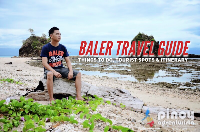THINGS TO DO IN BALER TRAVEL GUIDE BLOG ITINERARY AND TOURIST SPOTS