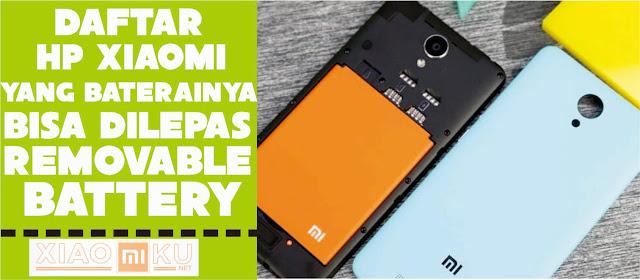 daftar xiaomi removable battery (baterai bisa dilepas)