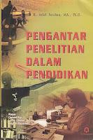www.ajibayustore.blogspot.com    Judul : PENGANTAR PENELITIAN DALAM PENDIDIKAN  Pengarang : H. Arief Furchan, MA., Ph.D Penerbit : Pustaka Pelajar