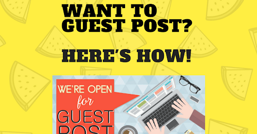 Want to Guest Post for This and Other Big Blogs?