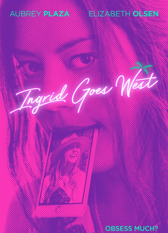 Passion For Movies Ingrid Goes West 2017 A Reasonably Good