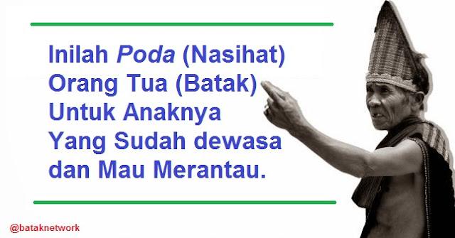 Inilah Nasihat (Poda) Orang Batak Yang Wajib Anda Tahu dimanapun Melangkah, Share Supaya Yang Lain Tau !