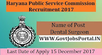 Haryana Public Service Commission Recruitment 2017– 74 Dental Surgeon