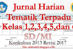 Jurnal Harian Tematik Kelas 1, 2, 3, 4, 5 Dan 6 Sd/Mi Kurikulum 2013 Revisi 2017