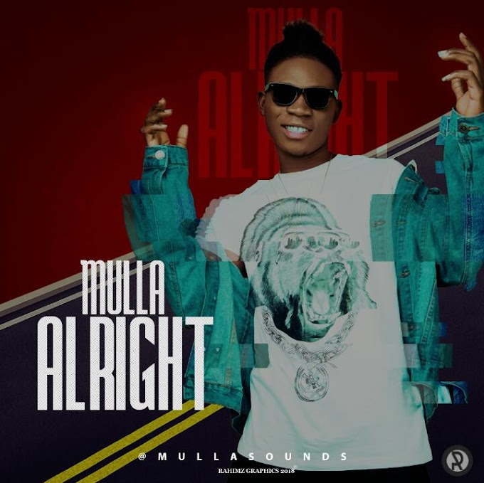 MUSIC: Mullasounds - Alright (Prod By @Mullasounds)