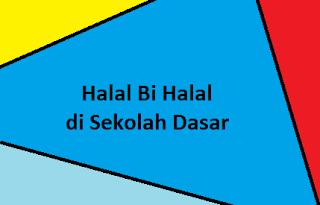 Halal Bi Halal Di Sekolah Dasar Rifqi Guru