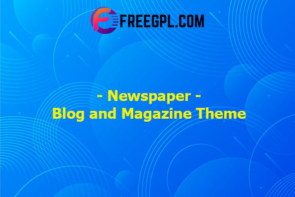 Newspaper - Blog and Magazine Theme Nulled Download Free