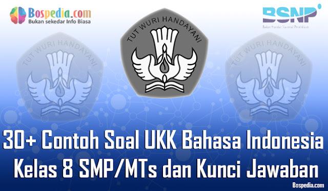 30+ Contoh Soal UKK Bahasa Indonesia Kelas 8 SMP/MTs dan Kunci Jawaban Terbaru