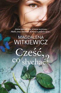 Magdalena Witkiewicz. Cześć, co słychać?